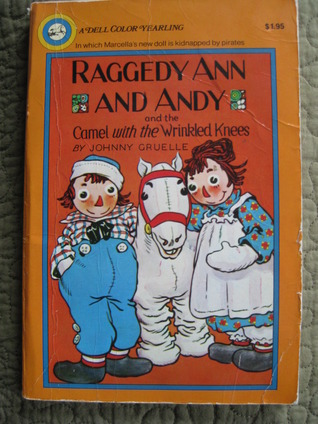 Raggedy Ann And Andy And The Camel With The Wrinkled Knees By Johnny