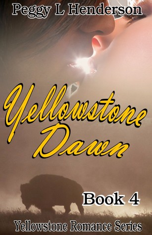 Yellowstone Dawn (Yellowstone Romance, #4)