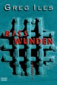 Bisswunden by Greg Iles