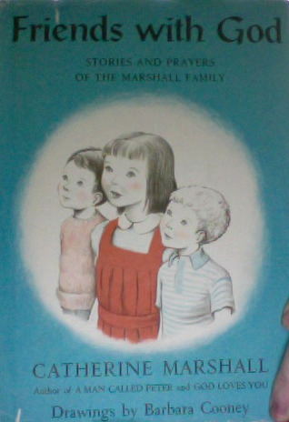 Friends With God: Stories and Prayers of the Marshall Family