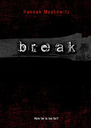 Break by Hannah Moskowitz