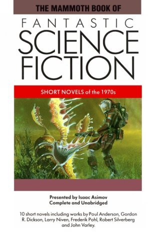 The Mammoth Book of Fantastic Science Fiction: Short Novels of the 1970s (The Mammoth Book Of...series)