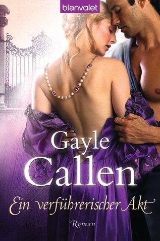 Ein verführerischer Akt by Gayle Callen