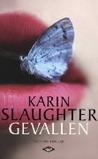 Gevallen by Karin Slaughter