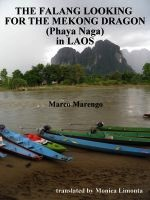 The Falang looking for the Phaya Naka (Mekong dragon) in Laos by Marco Marengo