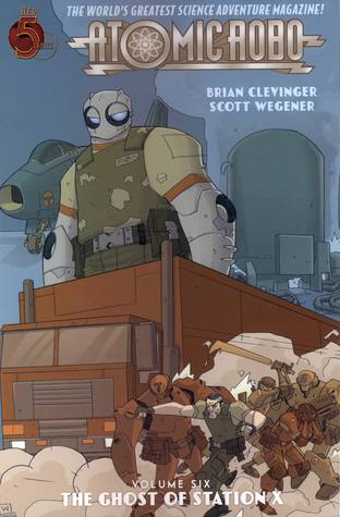 Atomic Robo: The Ghost of Station X (Atomic Robo, #6)