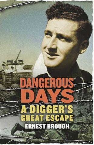 Dangerous Days: A Digger's Great Escape