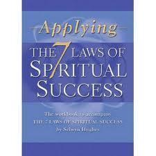 Applying The 7 Laws Of Spiritual Success