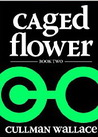 Caged Flower Series: Book Two
