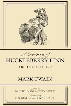 Adventures of Huckleberry Finn: Robotic Edition