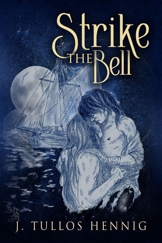 Strike the Bell by J. Tullos Hennig