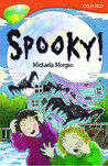 Spooky! (Oxford Reading Tree: Stage 13: TreeTops)