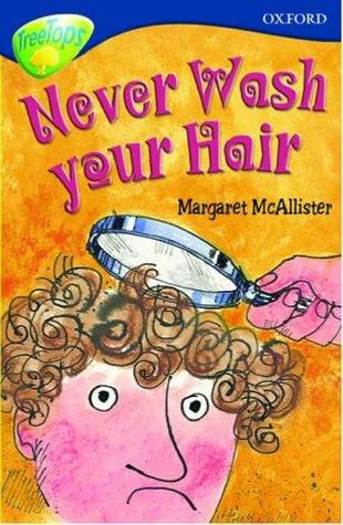 Never Wash Your Hair (Oxford Reading Tree: Stage 14: TreeTops More Stories A)