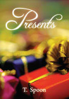 Presents: A Winter Anthology (T. Spoon Anthologies, #2)