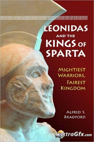 Leonidas and the Kings of Sparta by Alfred S. Bradford