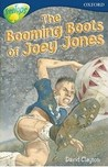 The Booming Boots of Joey Jones (Oxford Reading Tree: Stage 14: TreeTops)