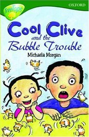 Cool Clive and the Bubble Trouble (Oxford Reading Tree: Stage 12+: TreeTops)