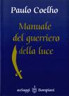 Manuale del guerriero della luce by Paulo Coelho