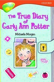 The True Diary of Carly-Ann Potter (Oxford Reading Tree: Stage 13+: TreeTops)