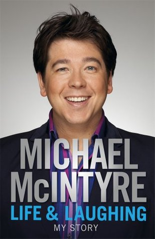 Life & Laughing by Michael McIntyre