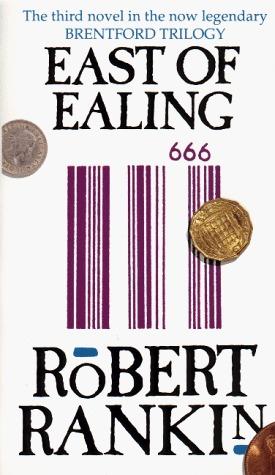 East of Ealing by Robert Rankin