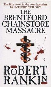 The Brentford Chainstore Massacre by Robert Rankin