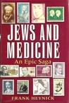 Jews and Medicine: An Epic Saga