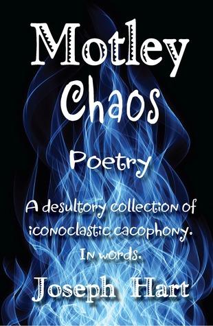 Motley Chaos by Joseph Hart