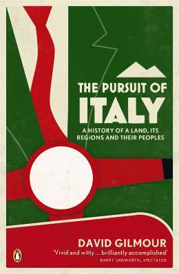 The pursuit of italy: a history of a land, its regions and their peoples par David  Gilmour