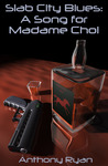 A Song for Madame Choi (Slab City Blues #2)