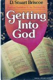 Getting into God: Practical Guidelines to the Christian Life