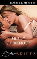 Silent Surrender by Barbara J. Hancock