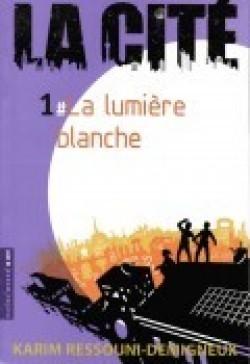 La Cité, Tome 1: La lumière blanche