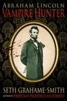 Abraham Lincoln, Vampire Hunter by Seth Grahame-Smith