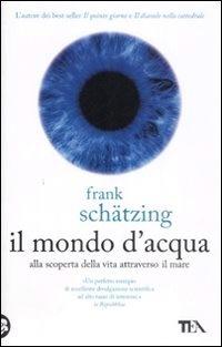 Il mondo d'acqua by Frank Schätzing