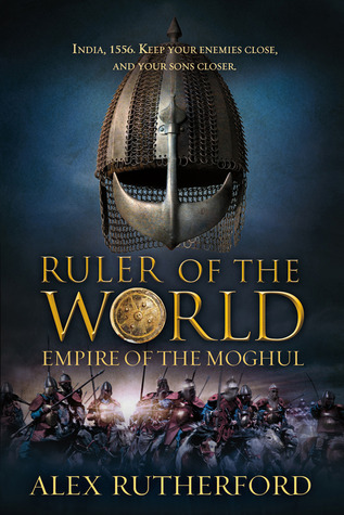 Ruler of the World by Alex Rutherford
