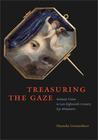 Treasuring the Gaze by Hanneke Grootenboer