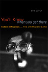 You'll Know When You Get There by Bob Gluck