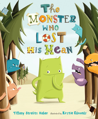 The Monster Who Lost His Mean by Tiffany Strelitz Haber