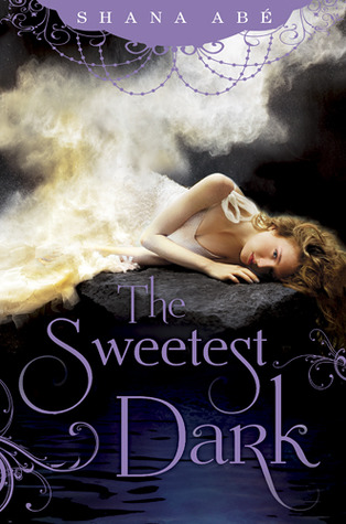 The Sweetest Dark (The Sweetest Dark, #1)