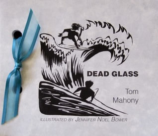 Dead Glass by Tom Mahony
