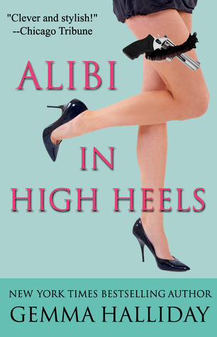 Alibi in High Heels by Gemma Halliday