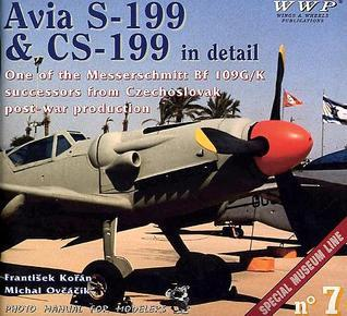 Avia S-199 And Cs-199 in Detail (Photo Manual for Modelers, #7)