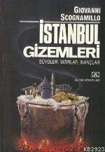 İstanbul Gizemleri: Büyüler, Yatırlar, İnançlar