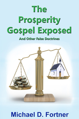 The Prosperity Gospel Exposed and Other False Doctrines