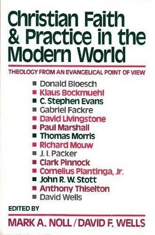 Christian Faith And Practice In The Modern World: Theology From An Evangelical Point Of View
