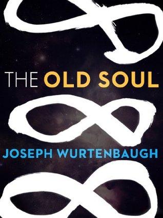 The Old Soul by Joseph Wurtenbaugh