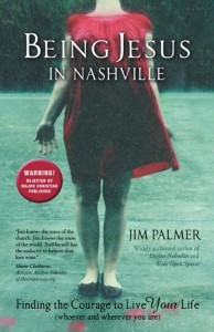 Being Jesus in Nashville by Jim   Palmer
