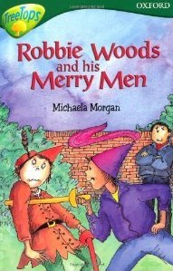 Robbie Woods And His Merry Men (Oxford Reading Tree: Stage 12: Tree Tops Stories)