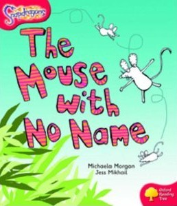 The Mouse With No Name (Oxford Reading Tree: Stage 4: Snapdragons)